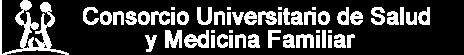 Consorcio Universitario de Salud y Medicina Familiar